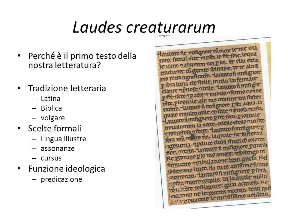 Laudes creaturarum Perché è il primo testo della nostra letteratura? Tradizione letteraria – Latina – Biblica – volgare Scelte formali – Lingua illust