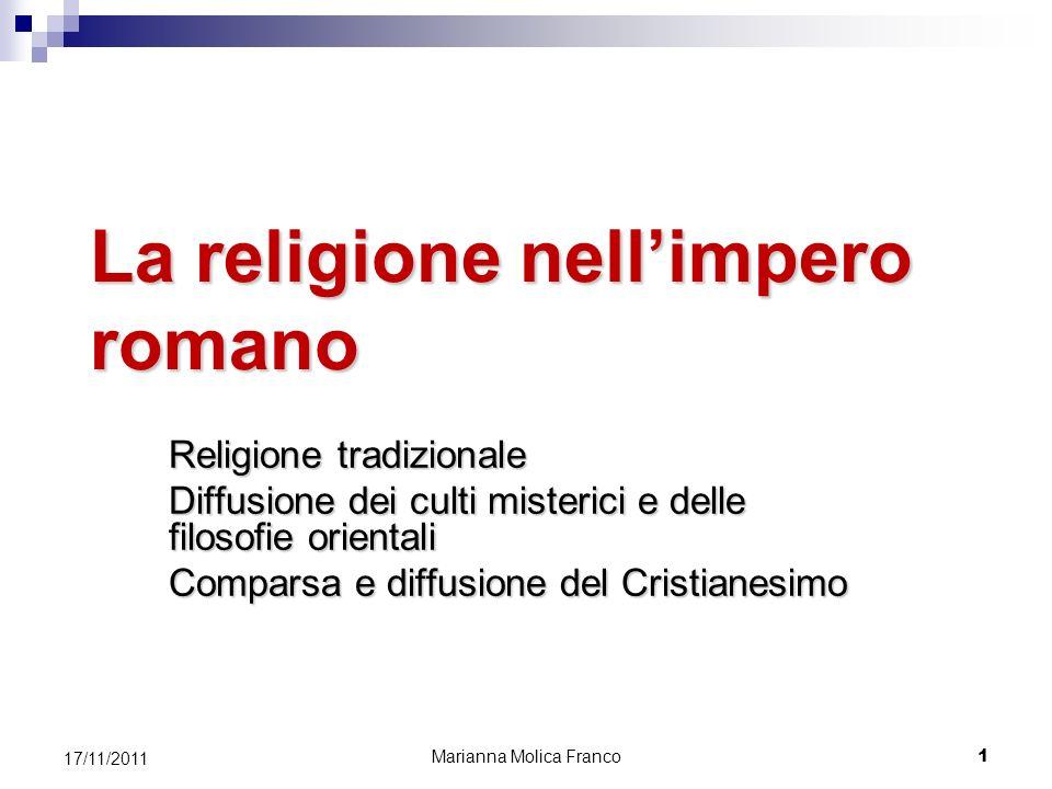 La religione nellimpero romano Religione tradizionale Diffusione dei culti misterici e delle filosofie orientali Comparsa e diffusione del Cristianesi