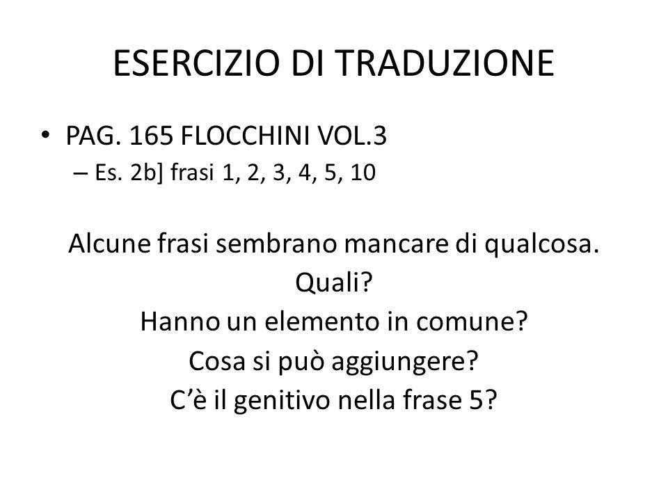 ESERCIZIO DI TRADUZIONE PAG.165 FLOCCHINI VOL.3 – Es.
