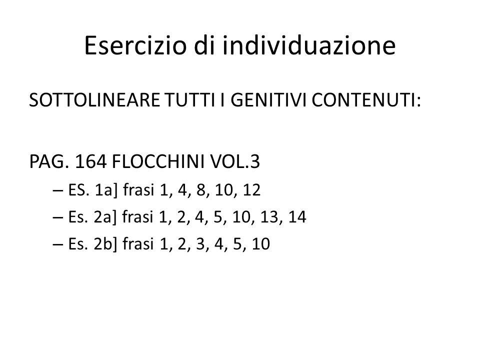 Esercizio di individuazione SOTTOLINEARE TUTTI I GENITIVI CONTENUTI: PAG.