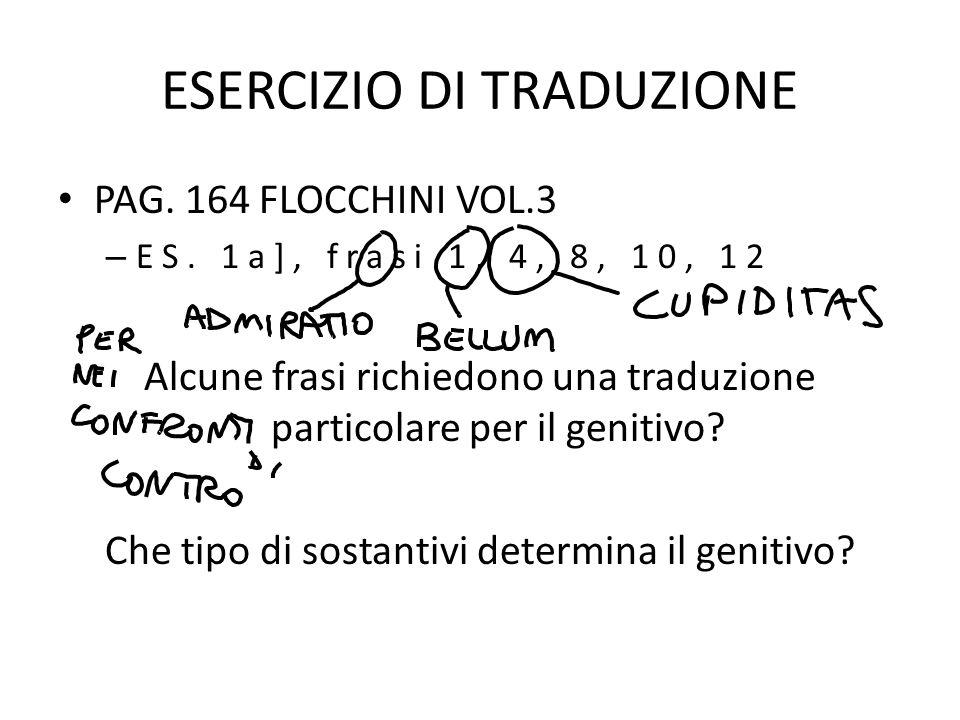 ESERCIZIO DI TRADUZIONE PAG.164 FLOCCHINI VOL.3 – ES.