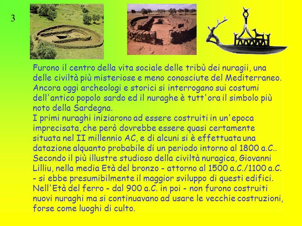 Furono il centro della vita sociale delle tribù dei nuragii, una delle civiltà più misteriose e meno conosciute del Mediterraneo. Ancora oggi archeolo