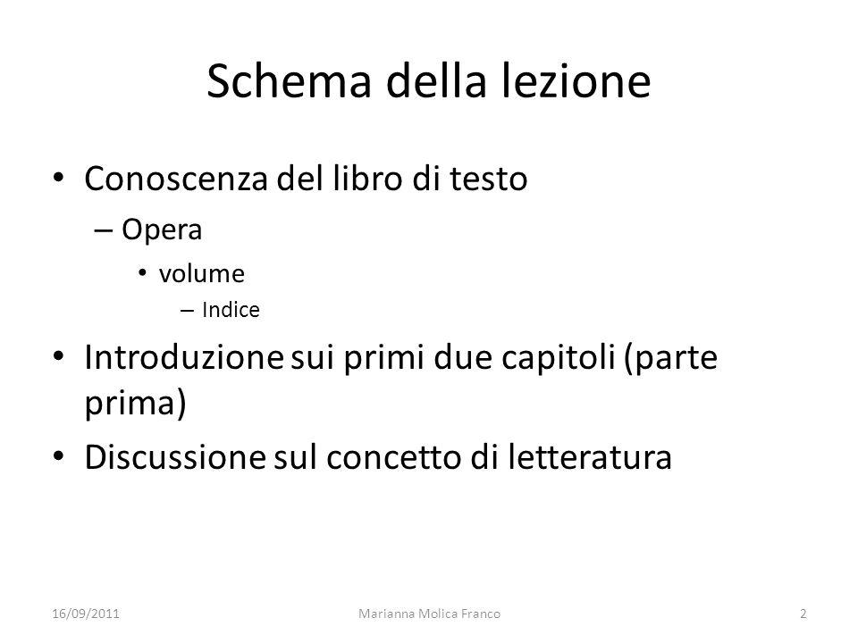 Schema della lezione Conoscenza del libro di testo – Opera volume – Indice Introduzione sui primi due capitoli (parte prima) Discussione sul concetto