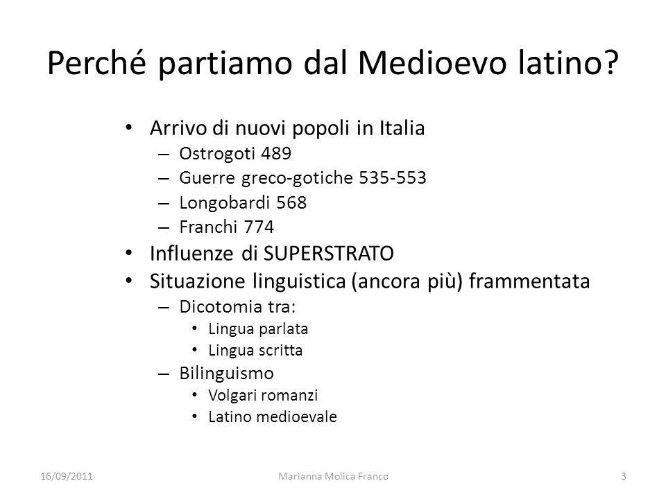 Perché partiamo dal Medioevo latino? Arrivo di nuovi popoli in Italia – Ostrogoti 489 – Guerre greco-gotiche 535-553 – Longobardi 568 – Franchi 774 In
