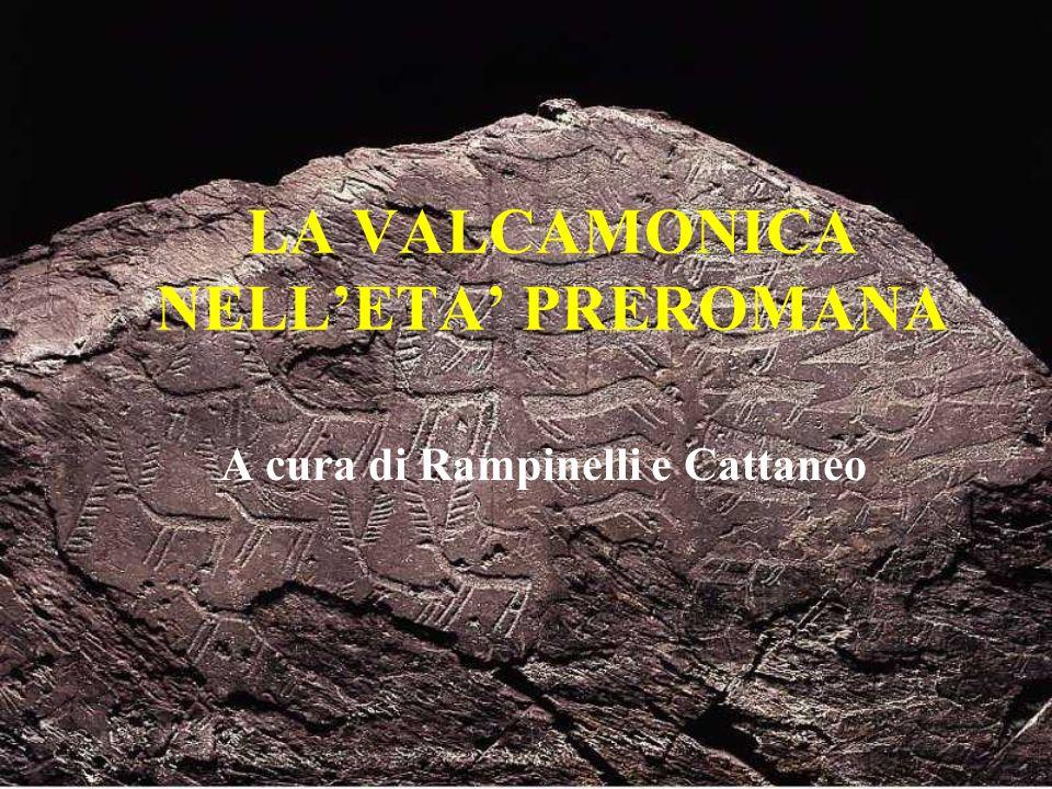 LA VALCAMONICA NELLETA PREROMANA A cura di Rampinelli e Cattaneo
