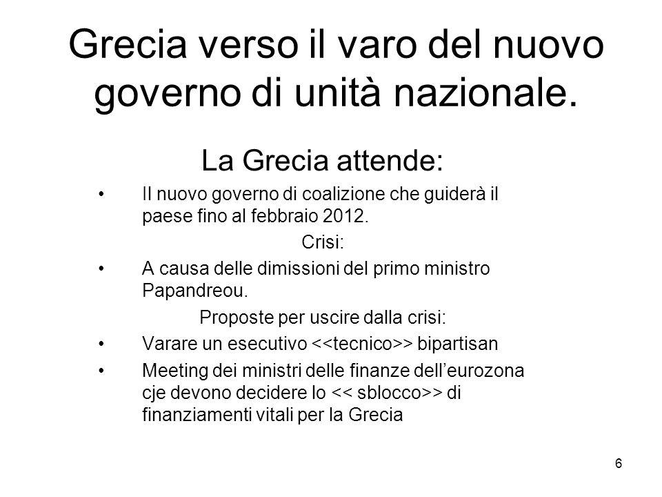 6 Grecia verso il varo del nuovo governo di unità nazionale. La Grecia attende: Il nuovo governo di coalizione che guiderà il paese fino al febbraio 2