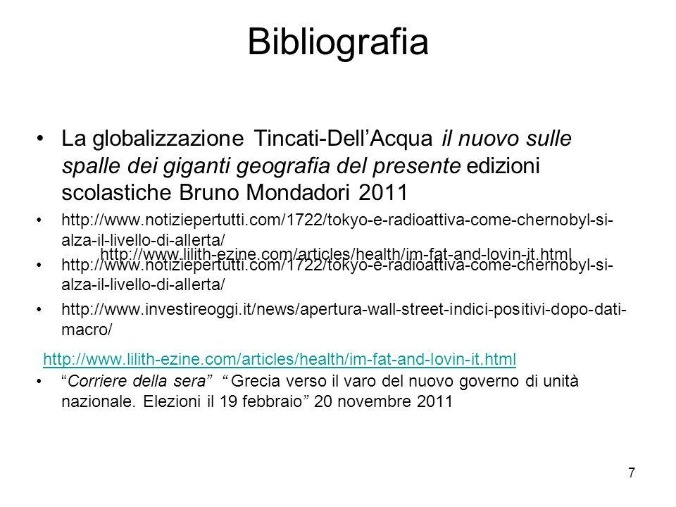 7 Bibliografia La globalizzazione Tincati-DellAcqua il nuovo sulle spalle dei giganti geografia del presente edizioni scolastiche Bruno Mondadori 2011