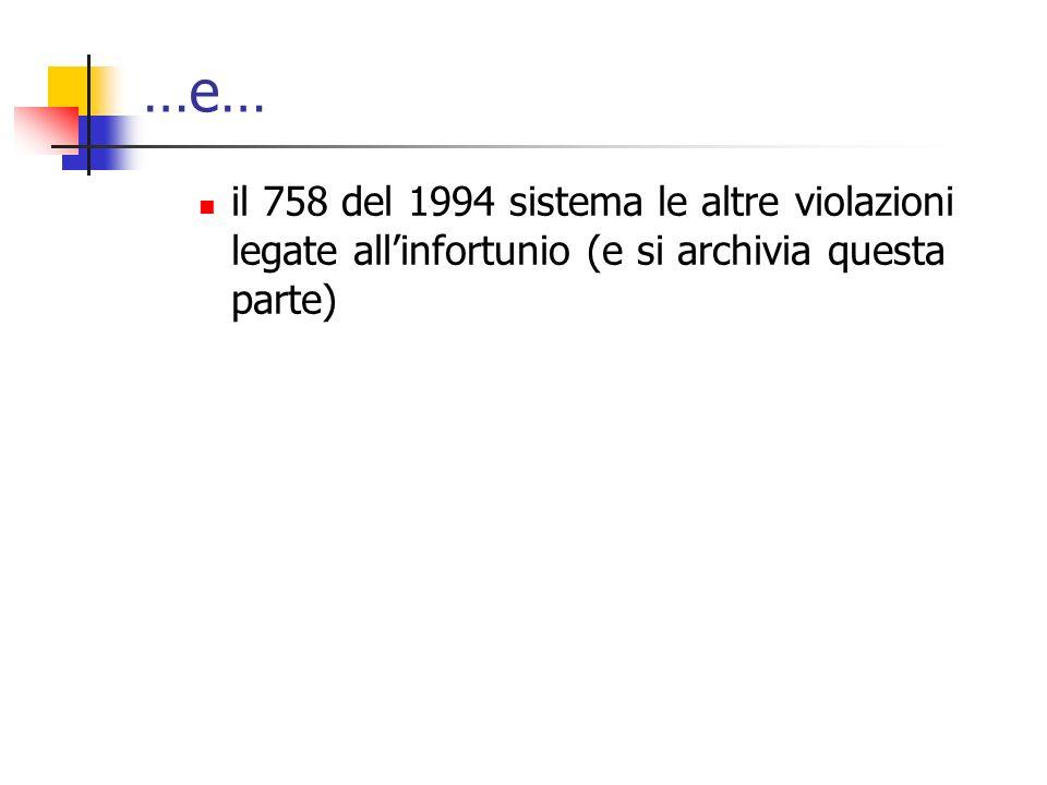…e… il 758 del 1994 sistema le altre violazioni legate allinfortunio (e si archivia questa parte)