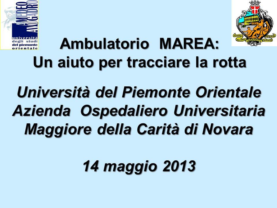 Ambulatorio MAREA: Un aiuto per tracciare la rotta Università del Piemonte Orientale Azienda Ospedaliero Universitaria Maggiore della Carità di Novara