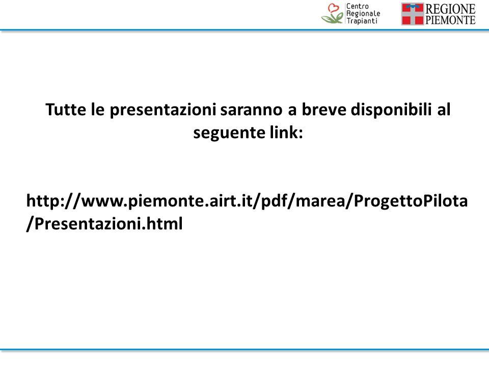 Tutte le presentazioni saranno a breve disponibili al seguente link: http://www.piemonte.airt.it/pdf/marea/ProgettoPilota /Presentazioni.html