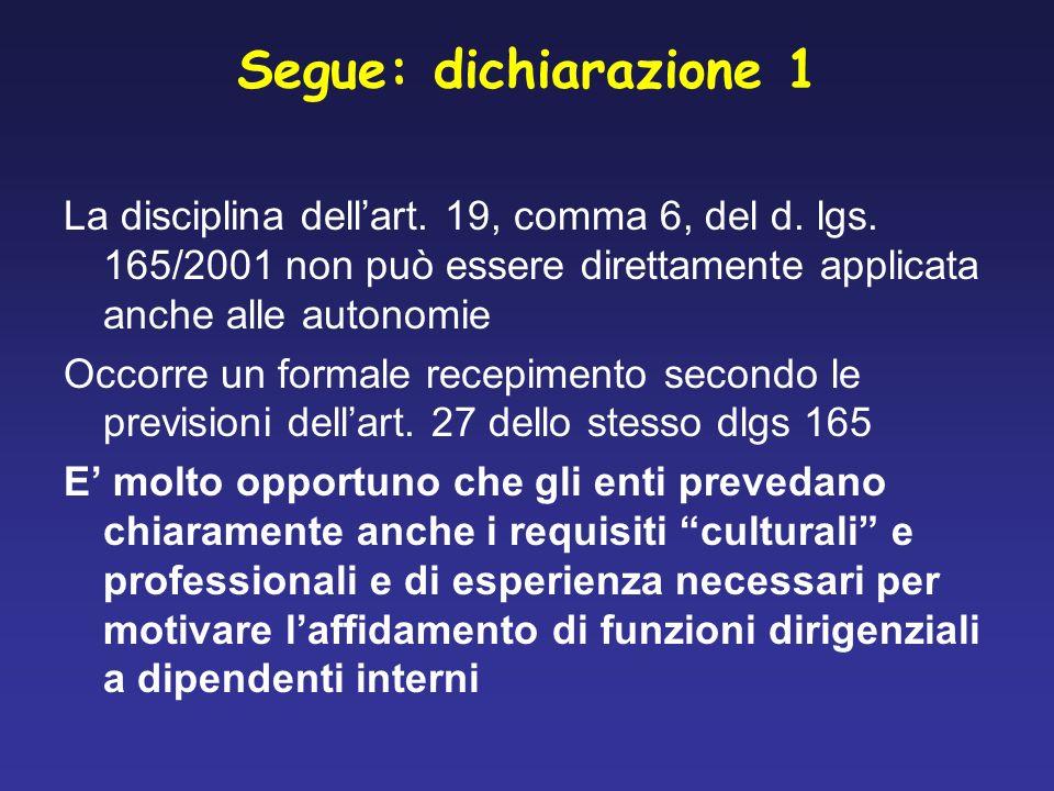 Segue: dichiarazione 1 La disciplina dellart. 19, comma 6, del d.