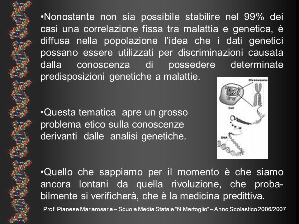 Prof. Pianese Mariarosaria – Scuola Media Statale N.Martoglio – Anno Scolastico 2006/2007 Nonostante non sia possibile stabilire nel 99% dei casi una