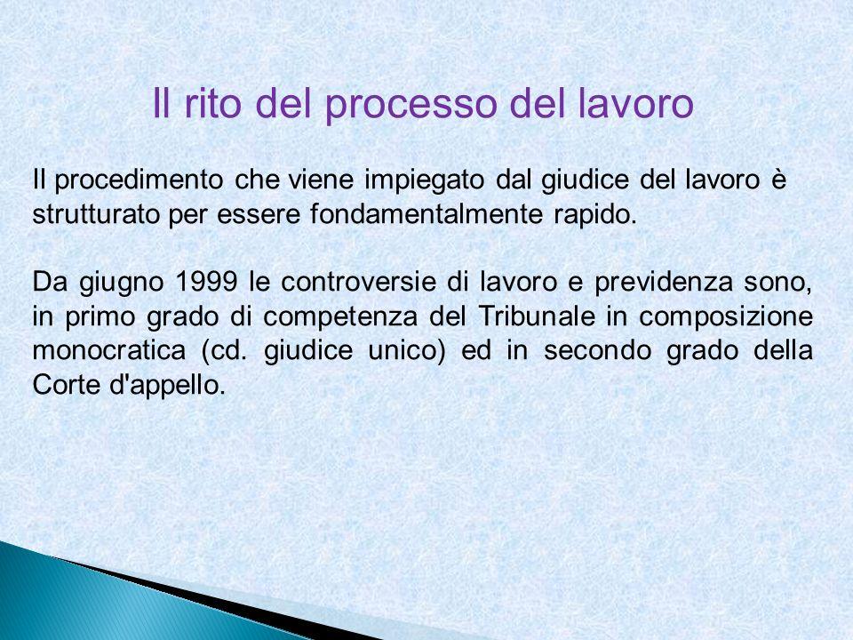 Il rito del processo del lavoro Il procedimento che viene impiegato dal giudice del lavoro è strutturato per essere fondamentalmente rapido. Da giugno