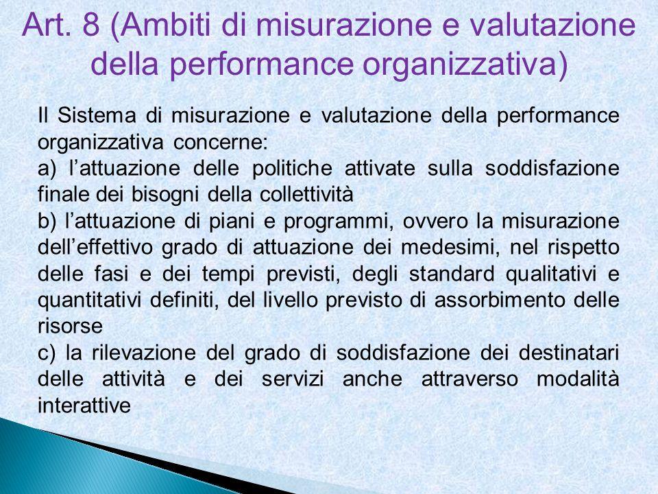 Art. 8 (Ambiti di misurazione e valutazione della performance organizzativa) Il Sistema di misurazione e valutazione della performance organizzativa c