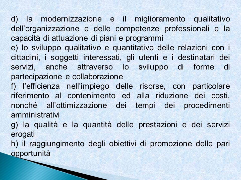 d) la modernizzazione e il miglioramento qualitativo dellorganizzazione e delle competenze professionali e la capacità di attuazione di piani e progra