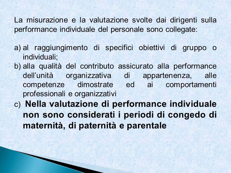 La misurazione e la valutazione svolte dai dirigenti sulla performance individuale del personale sono collegate: a)al raggiungimento di specifici obie