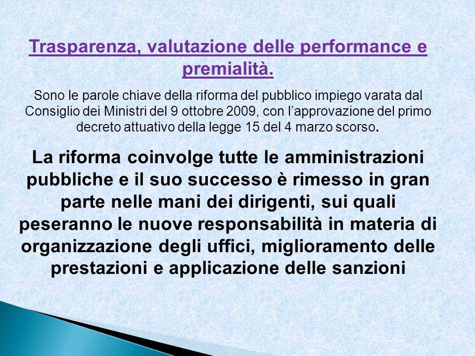 Trasparenza, valutazione delle performance e premialità. Sono le parole chiave della riforma del pubblico impiego varata dal Consiglio dei Ministri de
