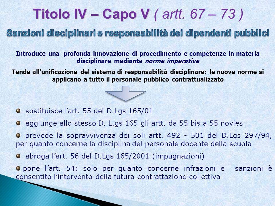 Titolo IV – Capo V Titolo IV – Capo V ( artt. 67 – 73 ) Introduce una profonda innovazione di procedimento e competenze in materia disciplinare median
