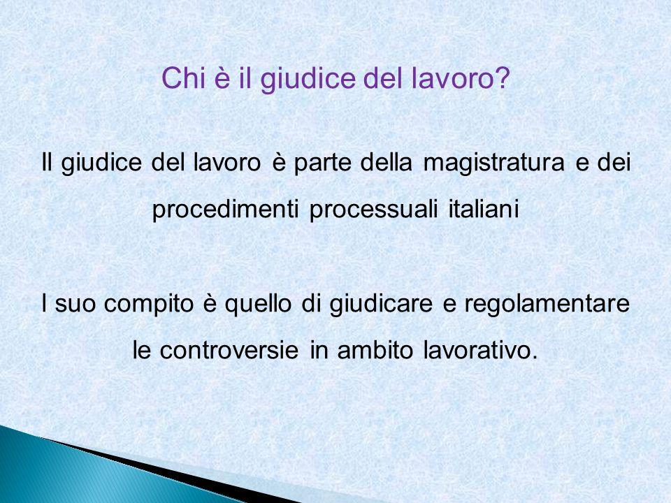 Chi è il giudice del lavoro? Il giudice del lavoro è parte della magistratura e dei procedimenti processuali italiani l suo compito è quello di giudic