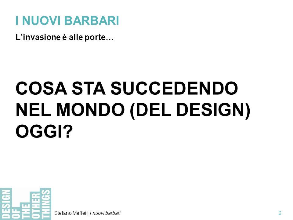 Stefano Maffei | I nuovi barbari 23 I NUOVI BARBARI Il peso delle relazioni Baricco > Lezione al Cinema Anteo/Milano 22 maggio 2010 3.