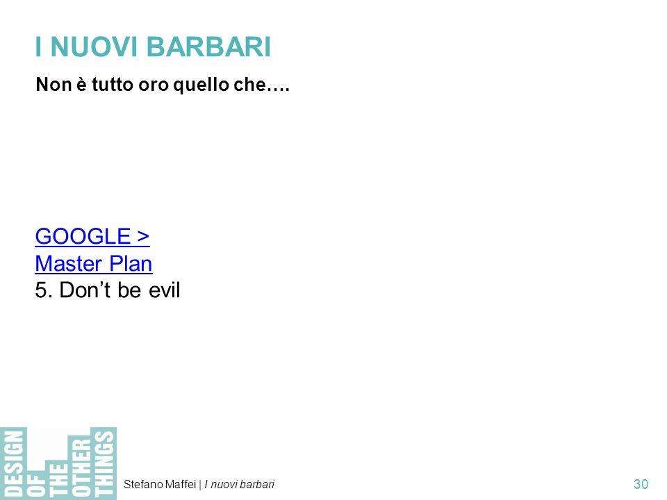 Stefano Maffei   I nuovi barbari 30 I NUOVI BARBARI Non è tutto oro quello che….
