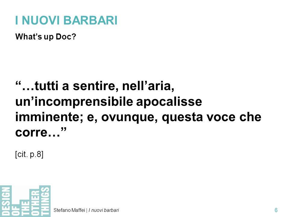 Stefano Maffei | I nuovi barbari 7 I NUOVI BARBARI La minaccia …stanno arrivando i barbari… [cit.