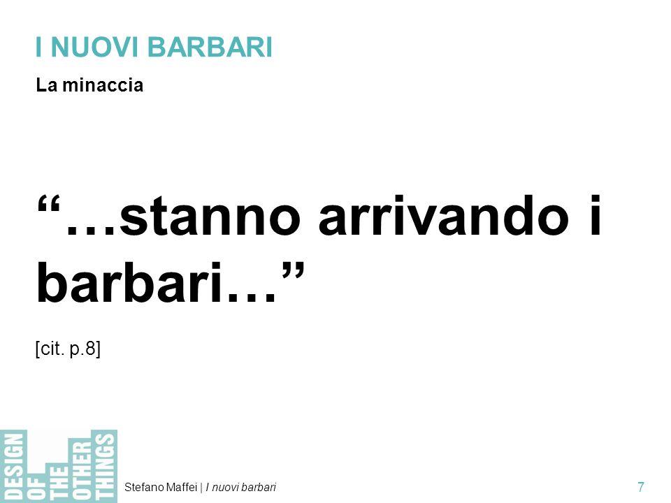 Stefano Maffei   I nuovi barbari 7 I NUOVI BARBARI La minaccia …stanno arrivando i barbari… [cit.