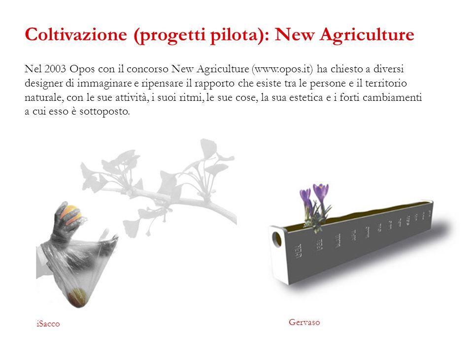 Nel 2003 Opos con il concorso New Agriculture (www.opos.it) ha chiesto a diversi designer di immaginare e ripensare il rapporto che esiste tra le pers
