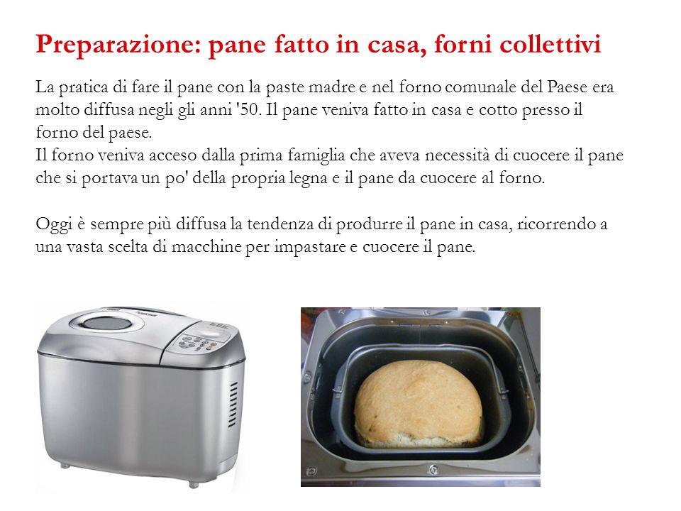 La pratica di fare il pane con la paste madre e nel forno comunale del Paese era molto diffusa negli gli anni '50. Il pane veniva fatto in casa e cott