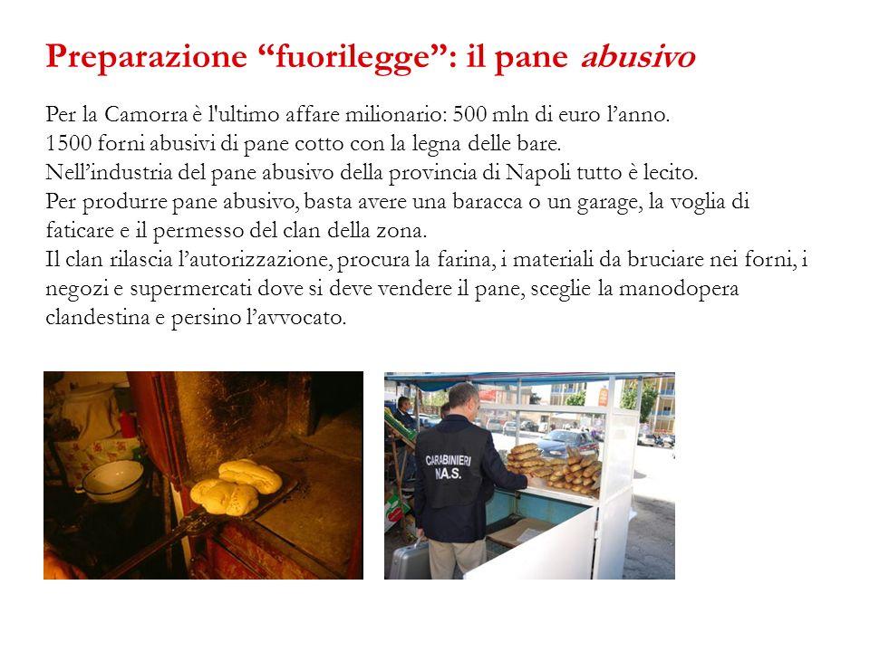 Per la Camorra è l'ultimo affare milionario: 500 mln di euro lanno. 1500 forni abusivi di pane cotto con la legna delle bare. Nellindustria del pane a