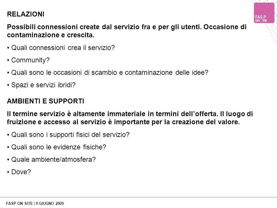 FASP ON SITE | 9 GIUGNO 2009 AMBIENTI E SUPPORTI Il termine servizio è altamente immateriale in termini dellofferta.