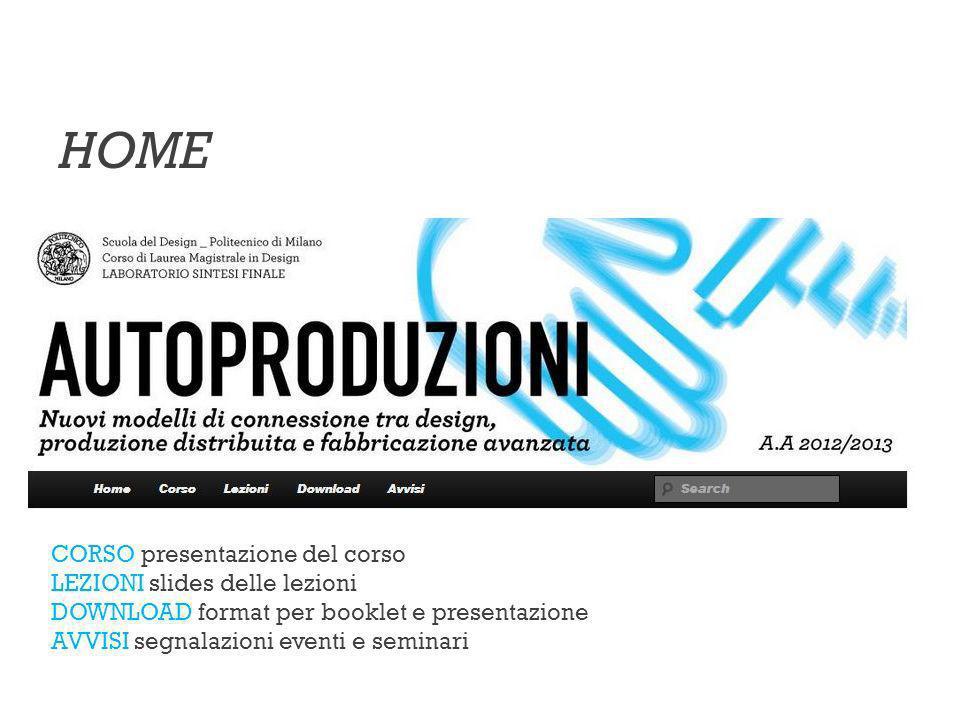 CORSO presentazione del corso LEZIONI slides delle lezioni DOWNLOAD format per booklet e presentazione AVVISI segnalazioni eventi e seminari HOME
