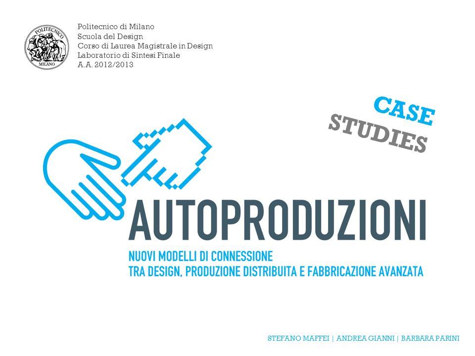 Politecnico di Milano Scuola del Design Corso di Laurea Magistrale in Design Laboratorio di Sintesi Finale A.A. 2012/2013 STEFANO MAFFEI | ANDREA GIAN