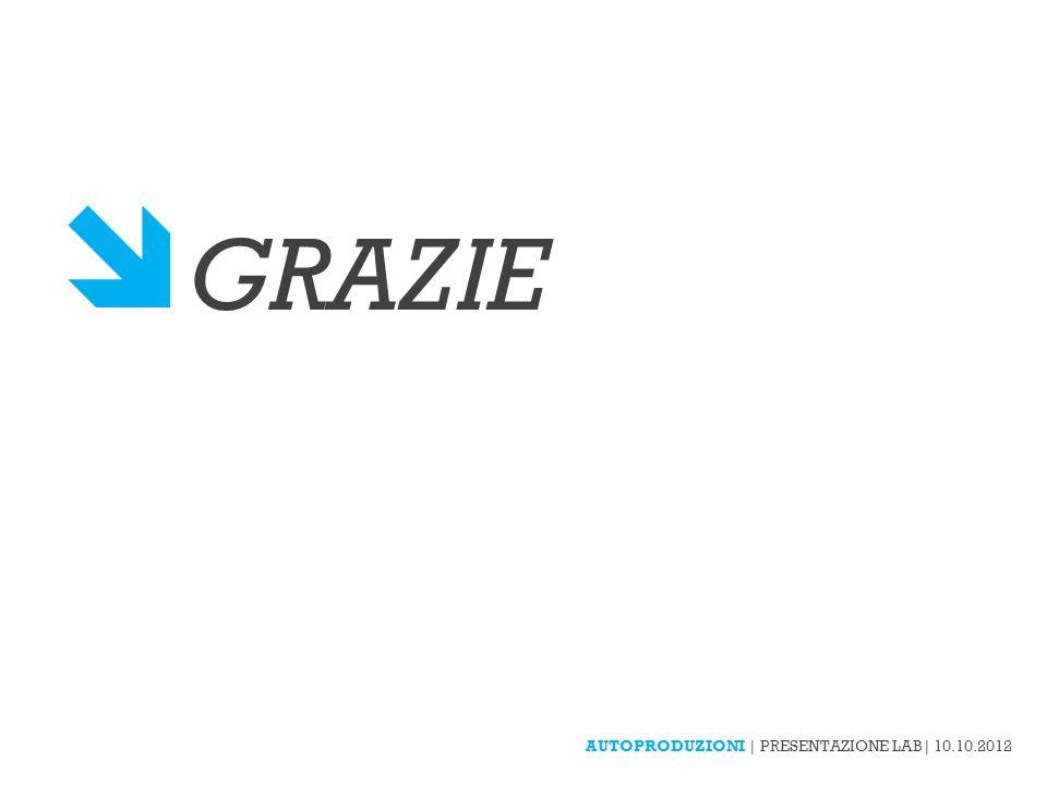 GRAZIE AUTOPRODUZIONI | PRESENTAZIONE LAB| 10.10.2012