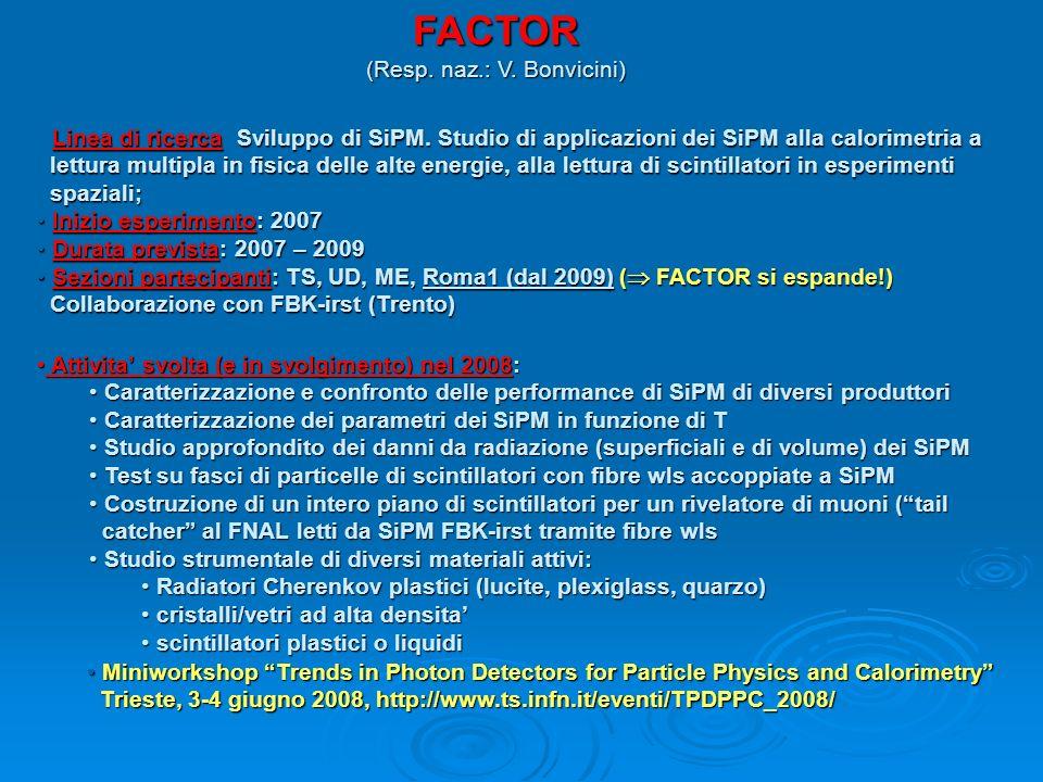 FACTOR (Resp. naz.: V. Bonvicini) Linea di ricercaSviluppo di SiPM.