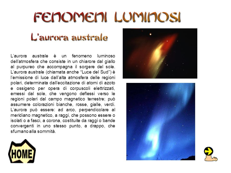 Laurora australe è un fenomeno luminoso dellatmosfera che consiste in un chiarore dal giallo al purpureo che accompagna il sorgere del sole.