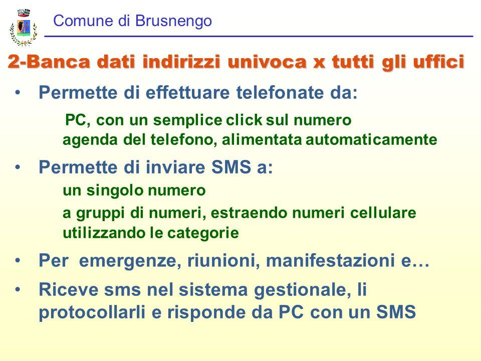 Comune di Brusnengo Permette di effettuare telefonate da: PC, con un semplice click sul numero agenda del telefono, alimentata automaticamente Permett