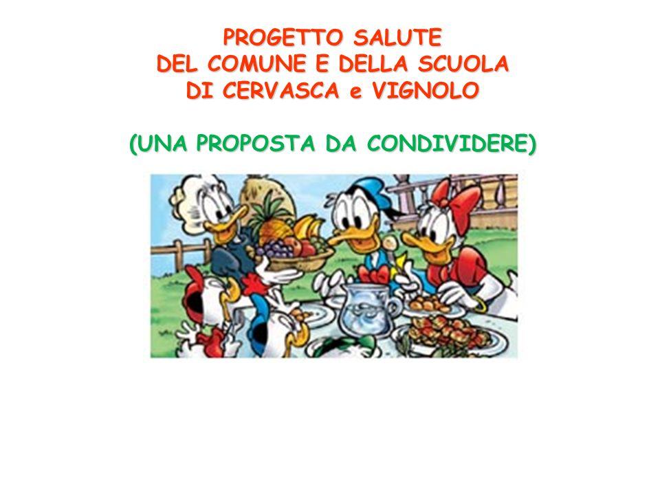 PROGETTO SALUTE DEL COMUNE E DELLA SCUOLA DI CERVASCA e VIGNOLO (UNA PROPOSTA DA CONDIVIDERE)