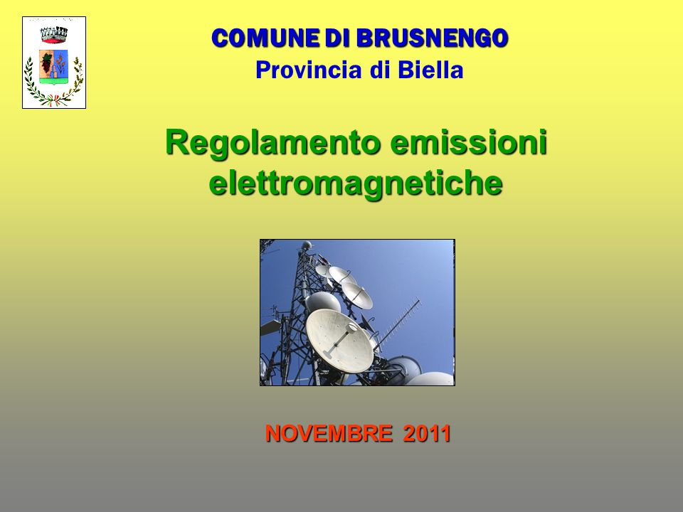 Regolamento emissioni elettromagnetiche COMUNE DI BRUSNENGO Provincia di Biella NOVEMBRE 2011
