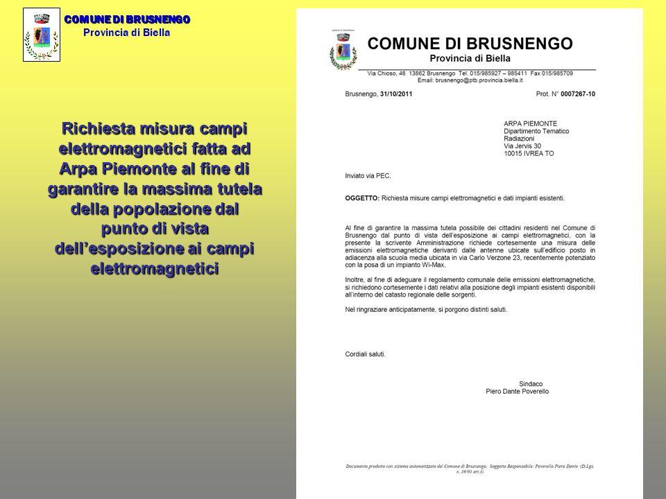 COMUNE DI BRUSNENGO Provincia di Biella Richiesta misura campi elettromagnetici fatta ad Arpa Piemonte al fine di garantire la massima tutela della popolazione dal punto di vista dellesposizione ai campi elettromagnetici