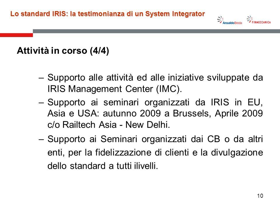 10 Lo standard IRIS: la testimonianza di un System Integrator Attività in corso (4/4) –Supporto alle attività ed alle iniziative sviluppate da IRIS Ma