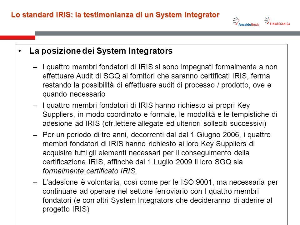 5 La posizione dei System Integrators –I quattro membri fondatori di IRIS si sono impegnati formalmente a non effettuare Audit di SGQ ai fornitori che