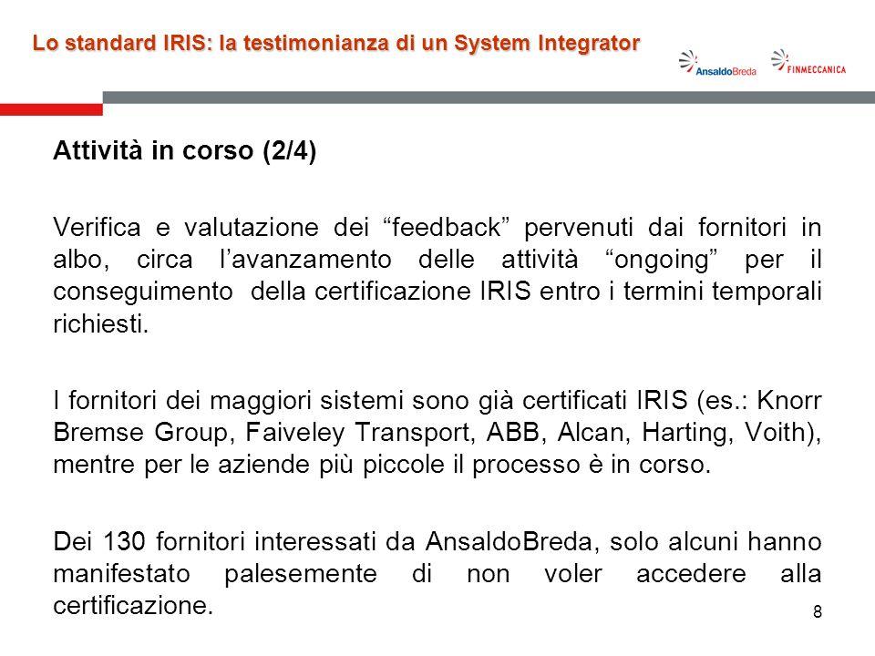 8 Lo standard IRIS: la testimonianza di un System Integrator Attività in corso (2/4) Verifica e valutazione dei feedback pervenuti dai fornitori in al