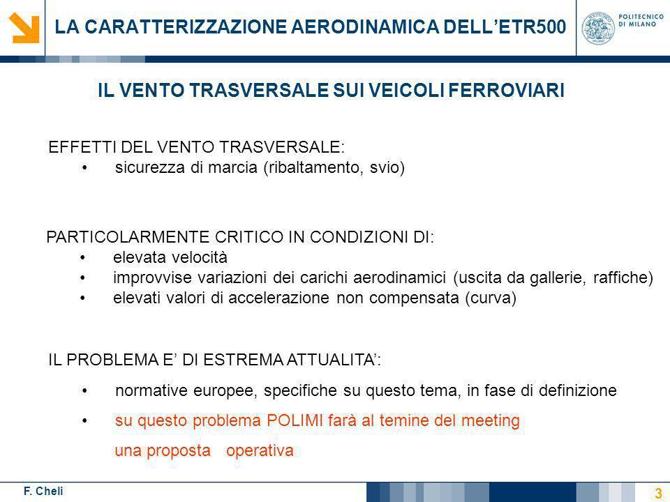 F. Cheli 3 LA CARATTERIZZAZIONE AERODINAMICA DELLETR500 IL VENTO TRASVERSALE SUI VEICOLI FERROVIARI PARTICOLARMENTE CRITICO IN CONDIZIONI DI: elevata