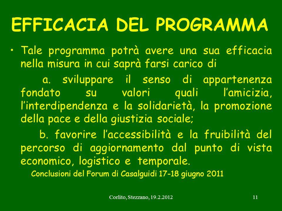 Corlito, Stezzano, 19.2.201211 EFFICACIA DEL PROGRAMMA Tale programma potrà avere una sua efficacia nella misura in cui saprà farsi carico di a. svilu