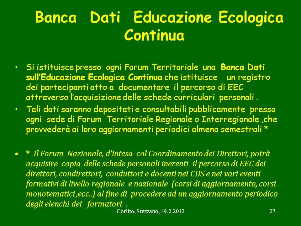 Corlito, Stezzano, 19.2.201227 Banca Dati Educazione Ecologica Continua Si istituisce presso ogni Forum Territoriale una Banca Dati sullEducazione Eco