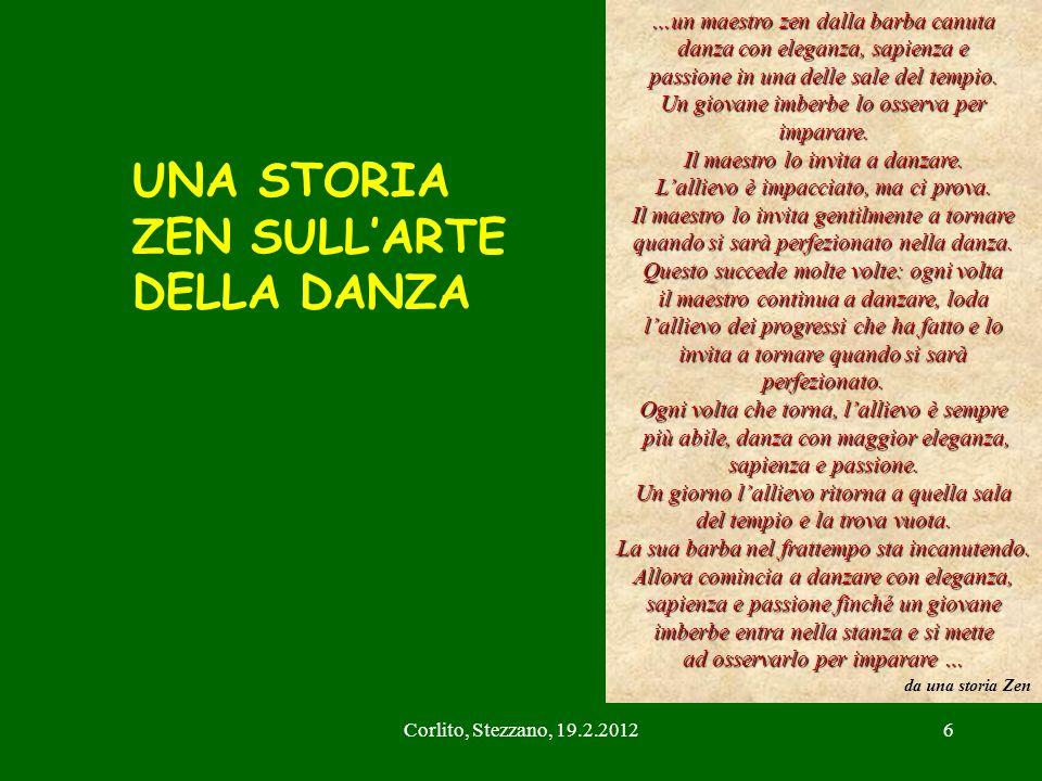 Corlito, Stezzano, 19.2.20126 …un maestro zen dalla barba canuta danza con eleganza, sapienza e passione in una delle sale del tempio. Un giovane imbe