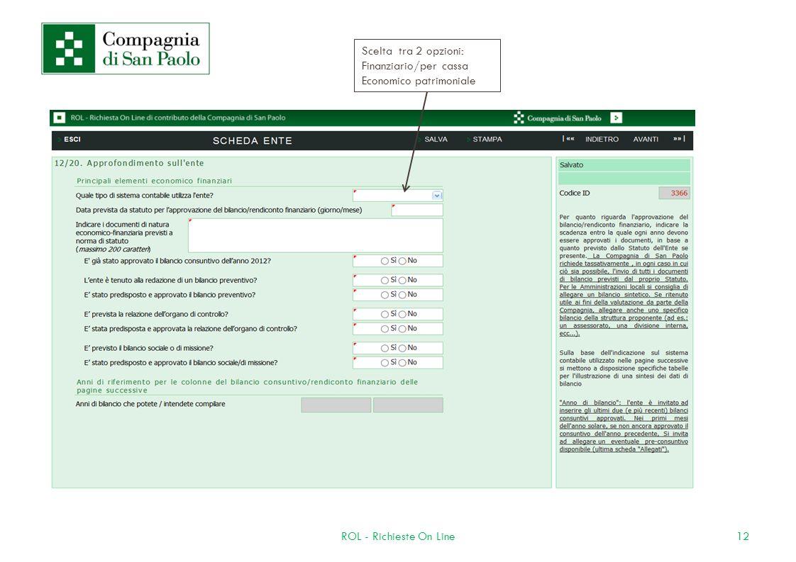 12ROL - Richieste On Line Scelta tra 2 opzioni: Finanziario/per cassa Economico patrimoniale