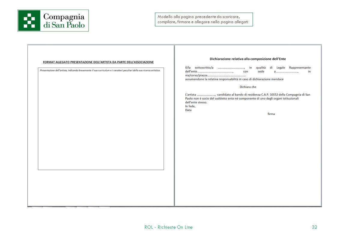 32ROL - Richieste On Line Modello alla pagina precedente da scaricare, compilare, firmare e allegare nella pagina allegati
