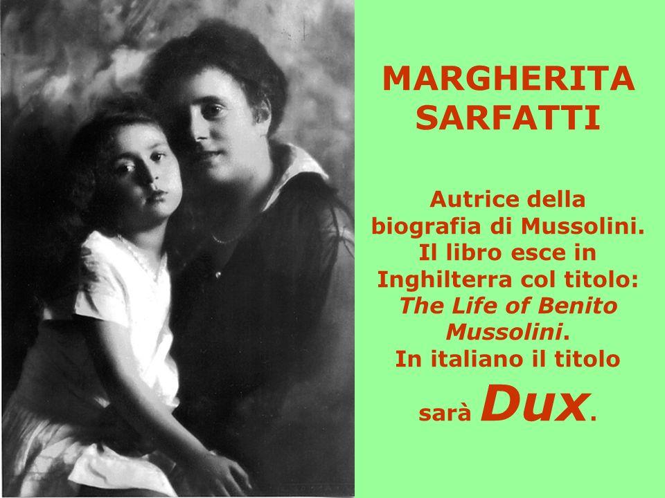 MARGHERITA SARFATTI Autrice della biografia di Mussolini.